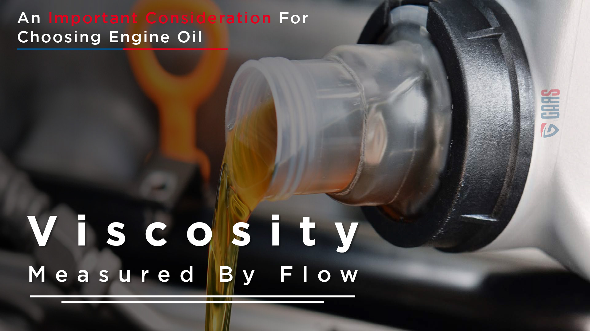 The Importance Of Viscosity For Engine Oil